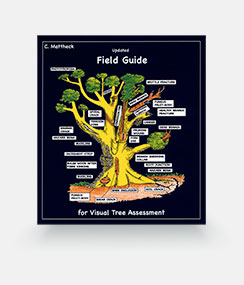Updated Field Guide for Visual Tree Assessment - Claus Mattheck